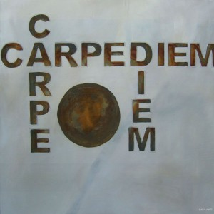 CARPE DIEM – 100×100